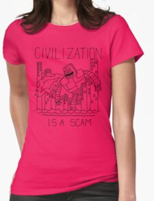 Civilization is a Scam (with robot) Womens T-Shirt