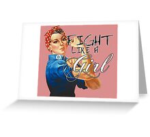 Fight like a Girl, Rosie Riveter Greeting Card
