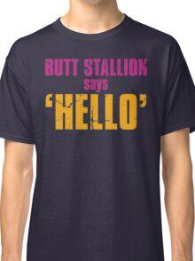 Borderlands 2 | Butt Stallion says 'Hello'! Classic T-Shirt