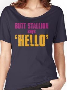 Borderlands 2   Butt Stallion says 'Hello'! Women's Relaxed Fit T-Shirt