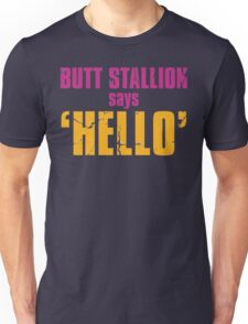 Borderlands 2 | Butt Stallion says 'Hello'! Unisex T-Shirt
