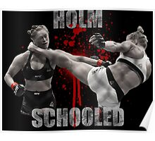 Ronda Rousey Holm Schooled Poster