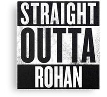 Straight Outta Rohan Canvas Print