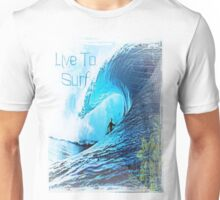 Live To Surf Unisex T-Shirt