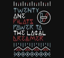 Twenty One Pilots - Power to the Local Dreamer by tiernanmca