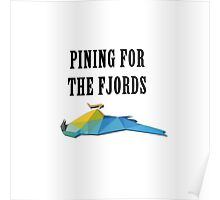 Pining for the fjords Poster