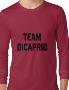 Team Dicaprio - Black Text Long Sleeve T-Shirt
