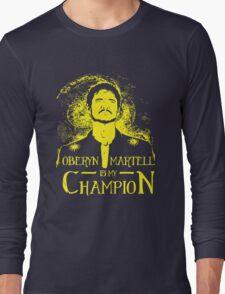 Oberyn is my Champion Long Sleeve T-Shirt