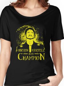 Oberyn is my Champion Women's Relaxed Fit T-Shirt