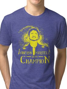 Oberyn is my Champion Tri-blend T-Shirt