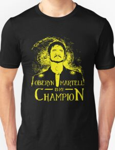 Oberyn is my Champion Unisex T-Shirt