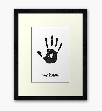 """We Know"" Framed Print"