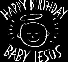 Happy Birthday Baby Jesus - Religious Chalkboard Merry Christmas - Chalk by 26-Characters