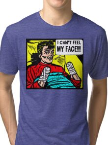 Can't Feel My Face Tri-blend T-Shirt