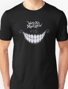 We're All Mad Here Alice In Wonderland Cheshire Cat T-Shirt
