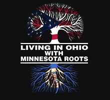 LIVING IN OHIO WITH MINNESOTA ROOTS Unisex T-Shirt
