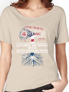 LIVING IN OHIO WITH SOUTH CAROLINA ROOTS Women's Relaxed Fit T-Shirt
