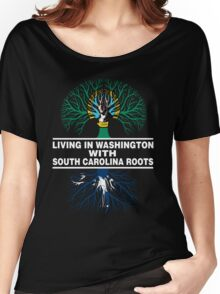 LIVING IN WASHINGTON WITH SOUTH CAROLINA ROOTS Women's Relaxed Fit T-Shirt