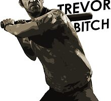 TREVOR BITCH by Oliver Christ