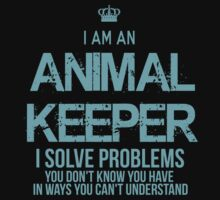 Animal Keeper - I solve problems by trendtee