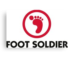 I am a foot soldier Canvas Print