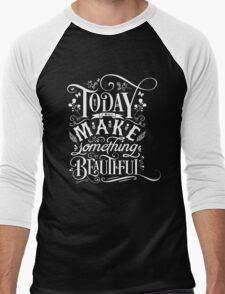 Today I Will Make Something Beautiful. Men's Baseball ¾ T-Shirt