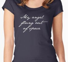 my angel, flung out of space. Women's Fitted Scoop T-Shirt