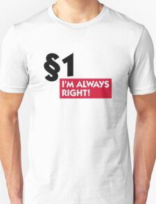 Paragraph 1: I m always right! T-Shirt