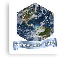 The Geek will inherit the Earth Canvas Print