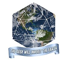 The Geek will inherit the Earth Photographic Print