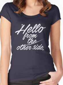 Hello from the other side - version 1 - white Women's Fitted Scoop T-Shirt