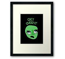 Get over it Framed Print