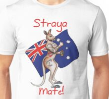 Ultimate Straya / Australia Design Mate!  Unisex T-Shirt
