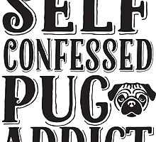 Pug Addict Pug Love Typography by Pip Gerard