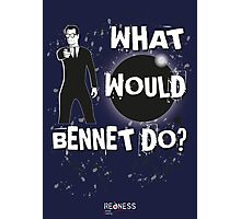Heroes: What would Bennet do? Photographic Print