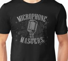 MICROPHONE MASTERS Unisex T-Shirt