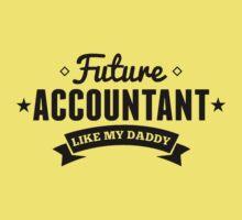 Future Accountant Like My Daddy Baby Tee