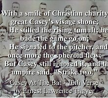 Casey At The Bat Verse 10 - Ernest Lawrence Thayer by CrankyOldDude