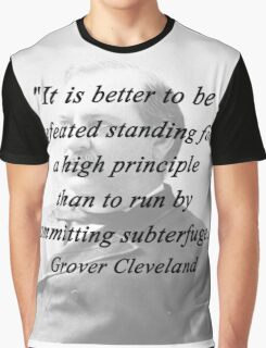 High Principle - Grover Cleveland Graphic T-Shirt