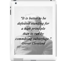 High Principle - Grover Cleveland iPad Case/Skin
