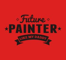Future Painter Like My Daddy Baby Tee
