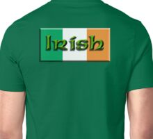 IRISH, IRISH & PROUD OF IT, IRELAND, IRELAND & FLAG, EIRE Unisex T-Shirt
