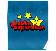 Ghetto Superstar Funny Quote Poster