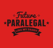 Future Paralegal Like My Daddy One Piece - Long Sleeve