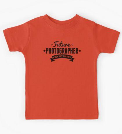 Future Photographer Like My Daddy Kids Tee