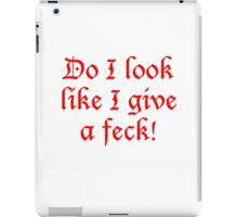 FECK,  Irish, Ireland, Do I look like I give a feck! Irish saying iPad Case/Skin