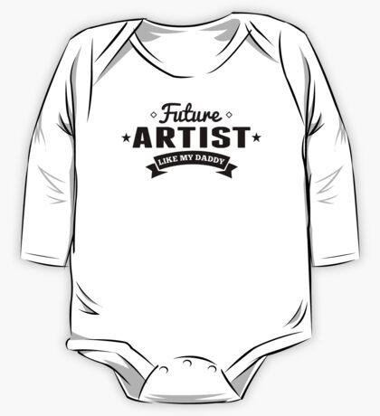 Future Artist Like My Daddy One Piece - Long Sleeve