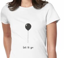 let it go - black balloon Womens Fitted T-Shirt