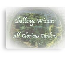 Challenge Winner All Glorious Gardens Canvas Print