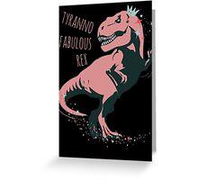 tyranno fabulous rex #1 Greeting Card